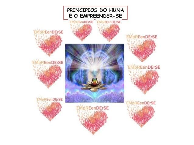 PRINCIPIOS DO HUNA  E O EMPREENDER-SE