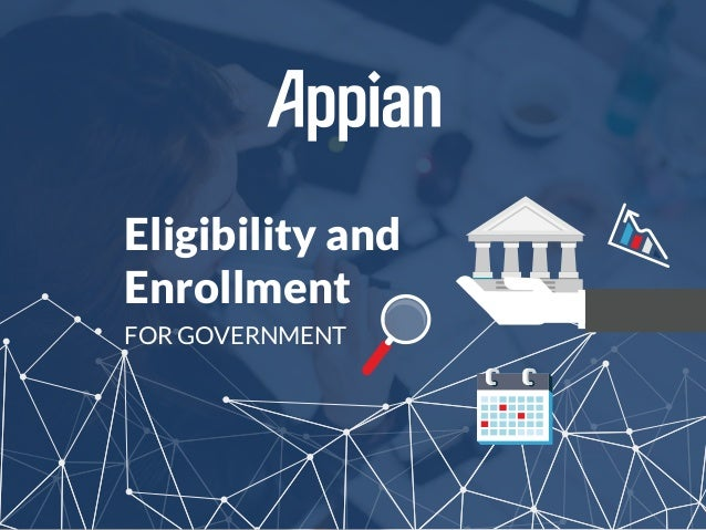 Eligibility and Enrollment FOR GOVERNMENT