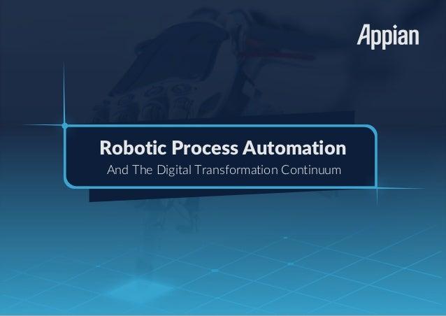 Robotic Process AutomationRobotic Process Automation And The Digital Transformation Continuum