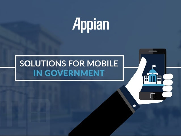 SOLUTIONS FOR MOBILE IN GOVERNMENT