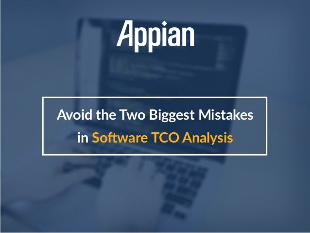 Avoid the Two Biggest Mistakes in Software TCO Analysis