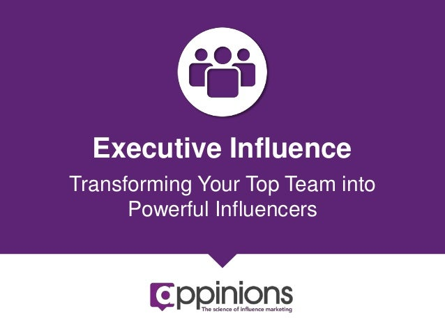 Executive InfluenceTransforming Your Top Team intoPowerful Influencers