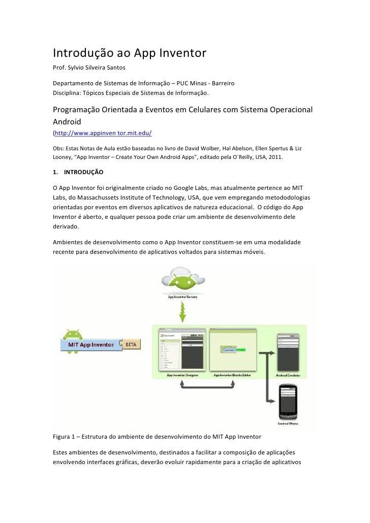 Introdução ao App InventorProf. Sylvio Silveira SantosDepartamento de Sistemas de Informação – PUC Minas - BarreiroDiscipl...