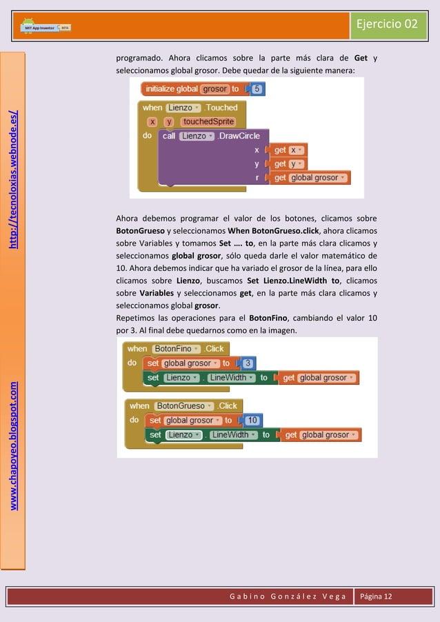 Ejercicio 02  Ahora debemos programar el valor de los botones, clicamos sobre BotonGrueso y seleccionamos When BotonGrueso...