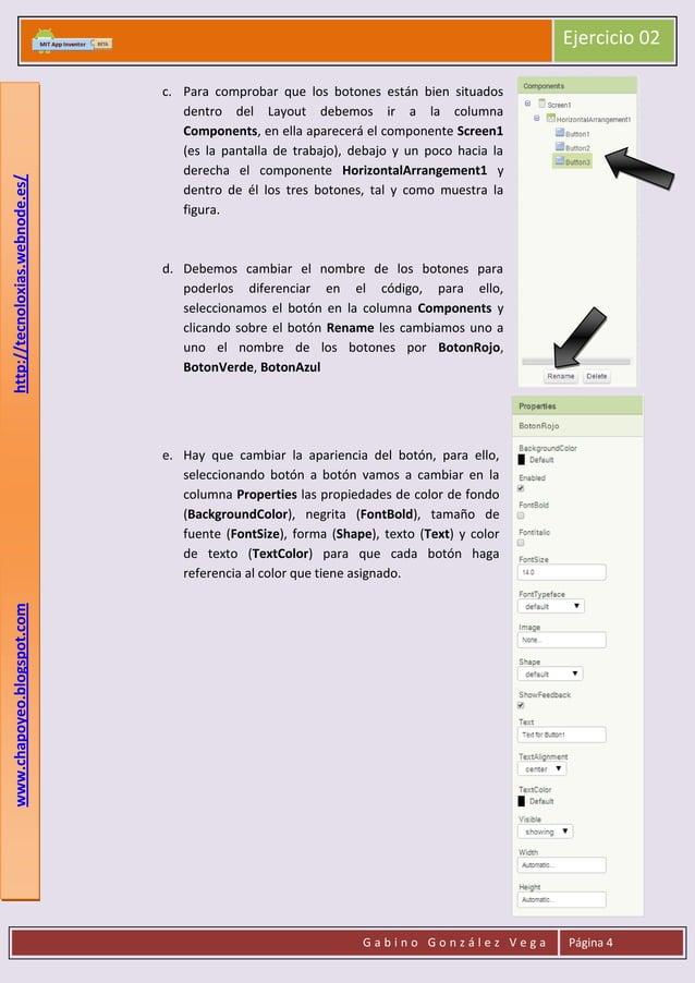 http://tecnoloxias.webnode.es/  Ejercicio 02 c. Para comprobar que los botones están bien situados dentro del Layout debem...