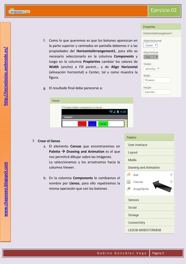 www.chapoyeo.blogspot.com  http://tecnoloxias.webnode.es/  Ejercicio 02  f. Como lo que queremos es que los botones aparez...