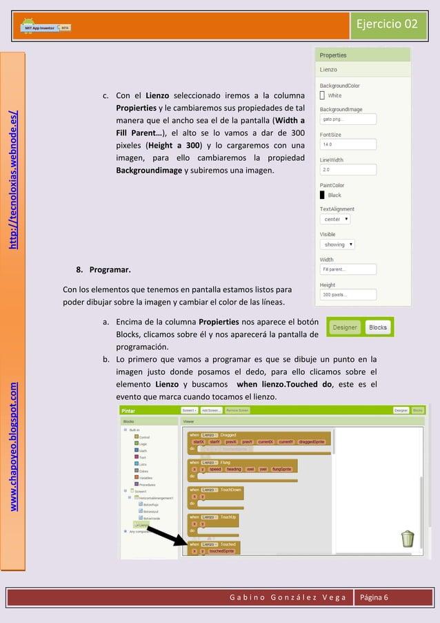 http://tecnoloxias.webnode.es/  Ejercicio 02  c. Con el Lienzo seleccionado iremos a la columna Propierties y le cambiarem...