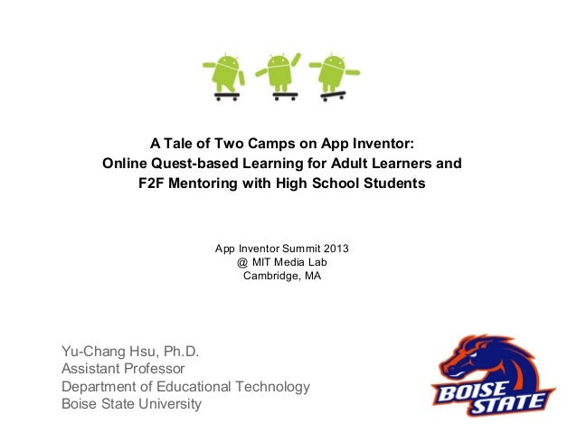 Yu-Chang Hsu, Ph.D. Assistant Professor Department of Educational Technology Boise State University App Inventor Summit 20...