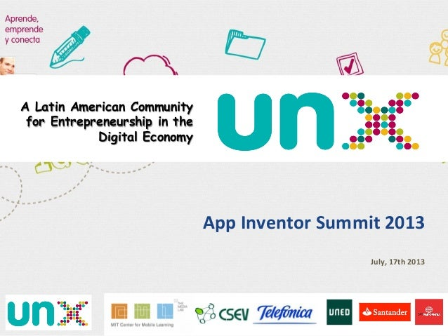 App	   Inventor	   Summit	   2013	    	    July,	   17th	   2013	    	    A Latin American Community for Entrepreneurship ...