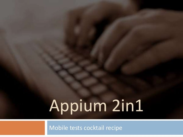 Appium 2in1 Mobile tests cocktail recipe