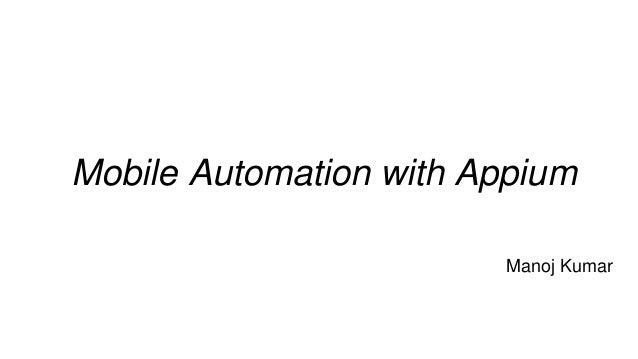 Mobile Automation with Appium Manoj Kumar