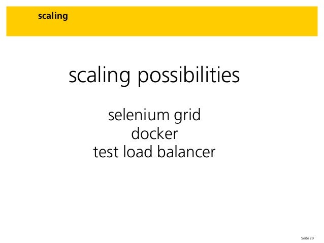 Seite 29 scaling scaling possibilities selenium grid docker test load balancer