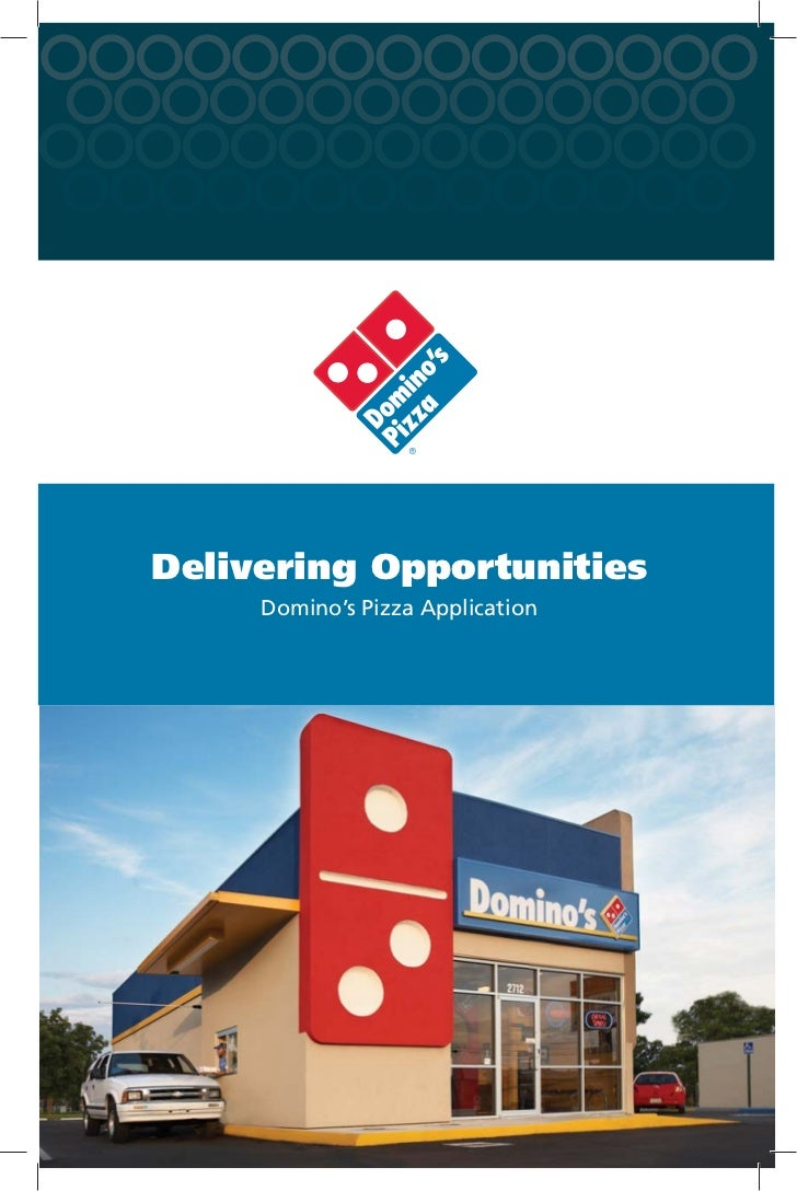 Delivering Opportunities     Domino's Pizza Application