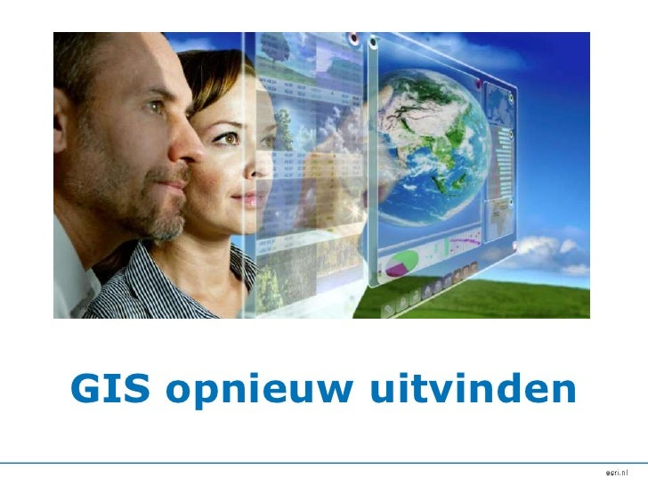GIS opnieuw uitvinden<br />