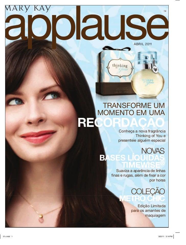 TM                 ABRIL 2011   TRANSFORME UM  MOMENTO EM UMARECORDAÇÃO        Conheça a nova fragrância                  ...