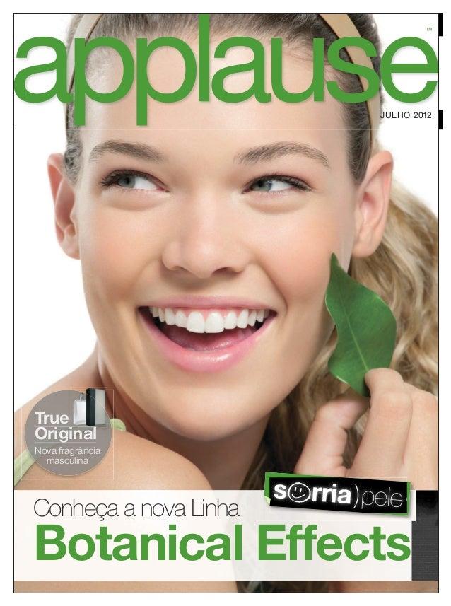 TMTM JULHO 2012 Conheça a nova Linha Botanical Effects s rria)pele s rria)pele True Original Nova fragrância masculina Ori...