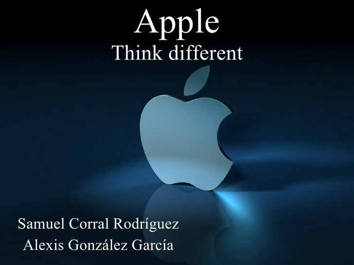 Apple Think different Samuel Corral Rodríguez Alexis González García
