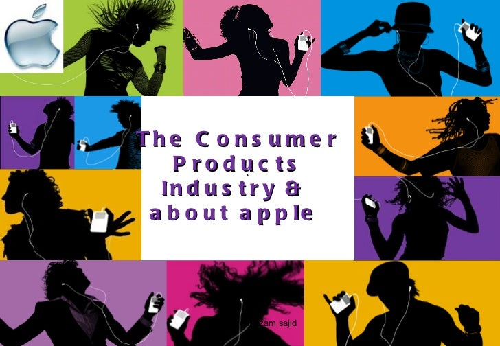 ` The Consumer Products Industry &  about apple  md shadiqul azam sajid