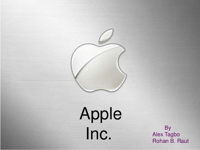 Apple             By Inc.   Alex Tagbo        Rohan B. Raut                 Page 1