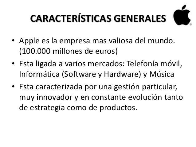 PRINCIPALES CARACTERÍSTICASDE LA EMPRESA  3. CARACTERÍSTICAS GENERALES•  Apple ... c9477b2393249