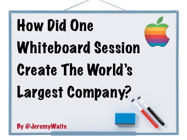 How Did One Whiteboard Session Create The World's Largest Company? By @JeremyWaite