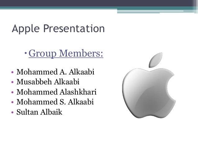 Apple Presentation Group Members: • Mohammed A. Alkaabi • Musabbeh Alkaabi • Mohammed Alashkhari • Mohammed S. Alkaabi • ...