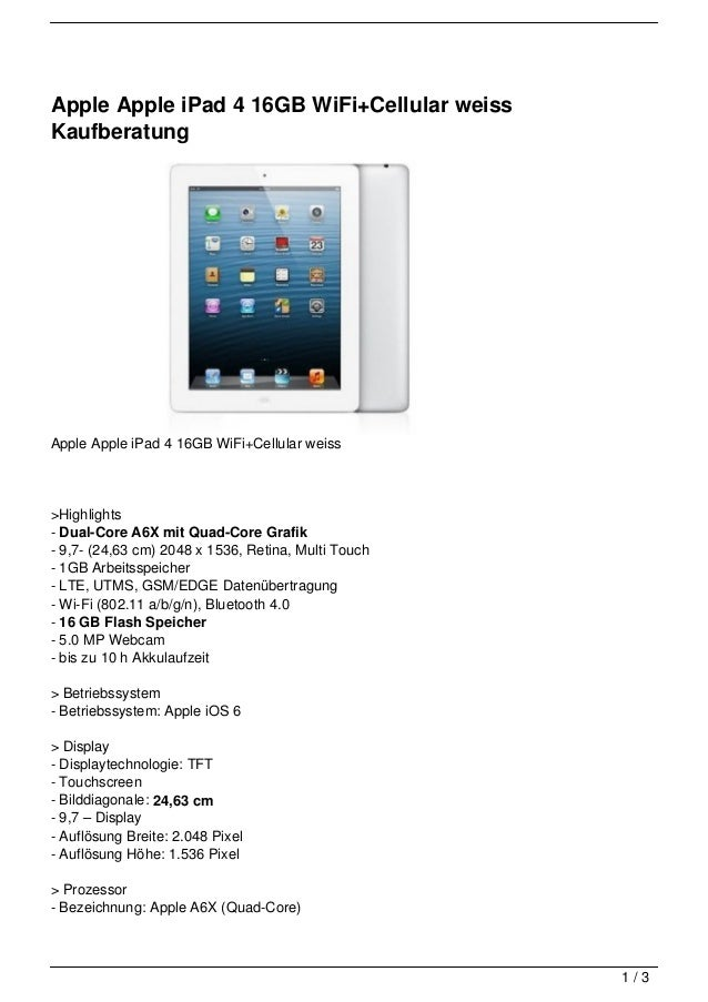 Apple Apple iPad 4 16GB WiFi+Cellular weissKaufberatungApple Apple iPad 4 16GB WiFi+Cellular weiss>Highlights- Dual-Core A...