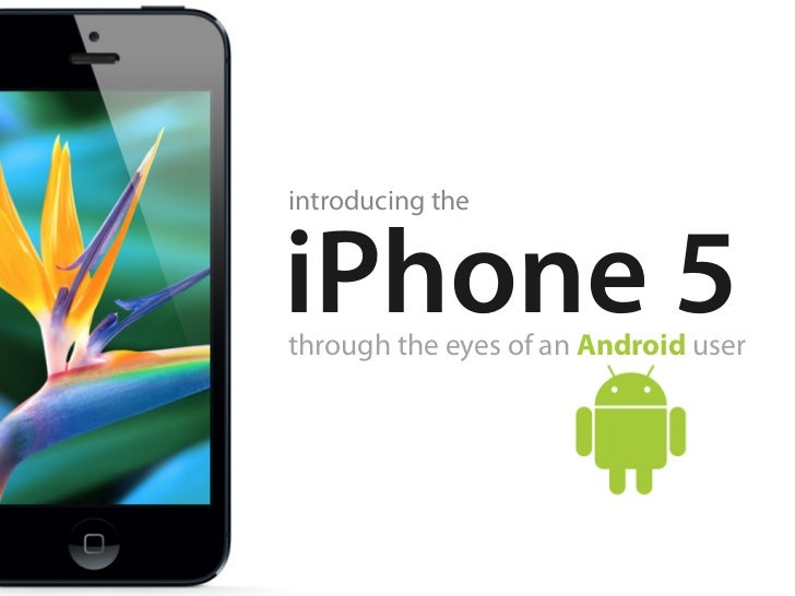 introducing theiPhone 5through the eyes of an Android user