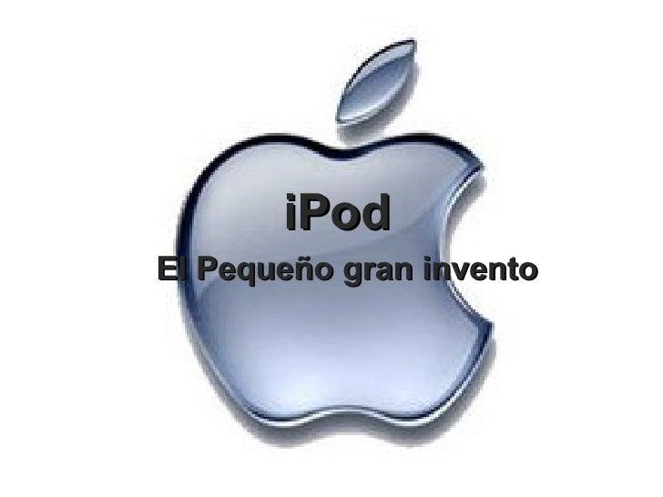 iPod El Peque ño gran invento