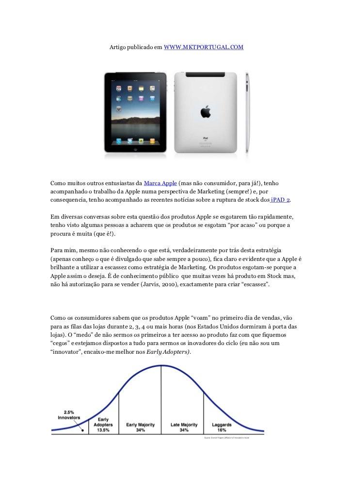 Artigo publicado em WWW.MKTPORTUGAL.COMComo muitos outros entusiastas da Marca Apple (mas não consumidor, para já!), tenho...