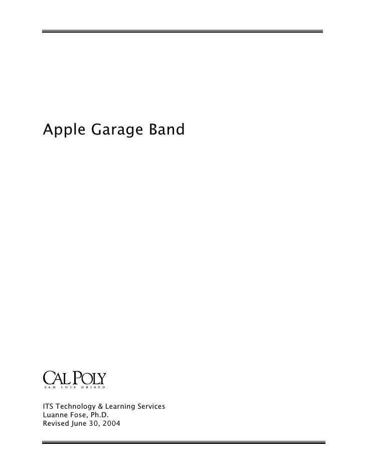 Apple Garage Band     ITS Technology & Learning Services Luanne Fose, Ph.D. Revised June 30, 2004