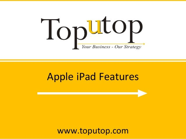 Apple iPad Features www.toputop.com