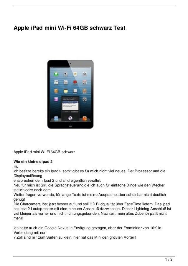 Apple iPad mini Wi-Fi 64GB schwarz TestApple iPad mini Wi-Fi 64GB schwarzWie ein kleines ipad 2Hi,ich besitze bereits ein ...