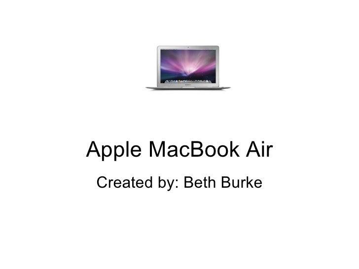 Apple MacBook Air Created by: Beth Burke