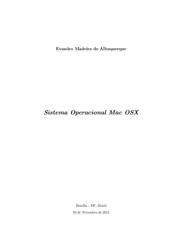 Evandro Madeira de AlbuquerqueSistema Operacional Mac OSX           Bras´ - DF, Brasil               ılia          30 de N...
