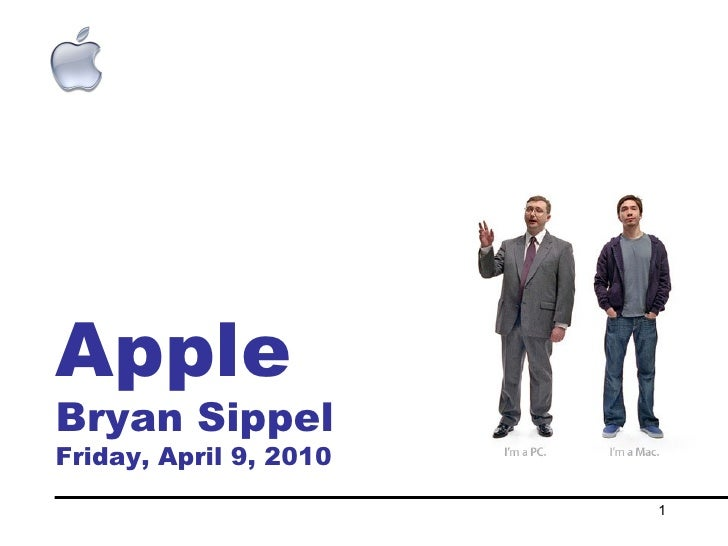 Apple Bryan Sippel Friday, April 9, 2010
