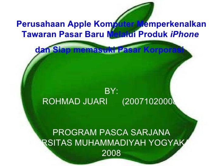 Perusahaan Apple Komputer Memperkenalkan Tawaran Pasar Baru Melalui Produk  iPhone   dan Siap memasuki Pasar Korporasi   B...