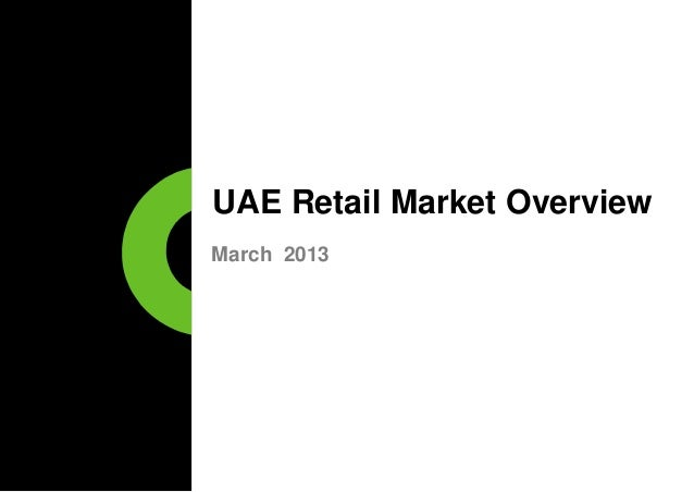UAE Retail Market OverviewMarch 2013