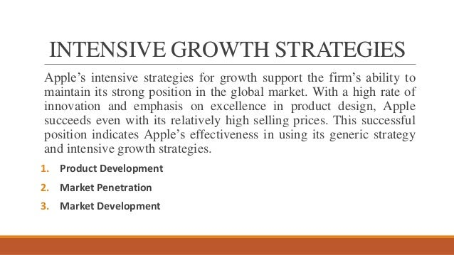 growth strategy of apple When apple added its retail division, it was also adopting an alternative channel strategy using the internet as a means for your customers to access your products or services in a new way, such.