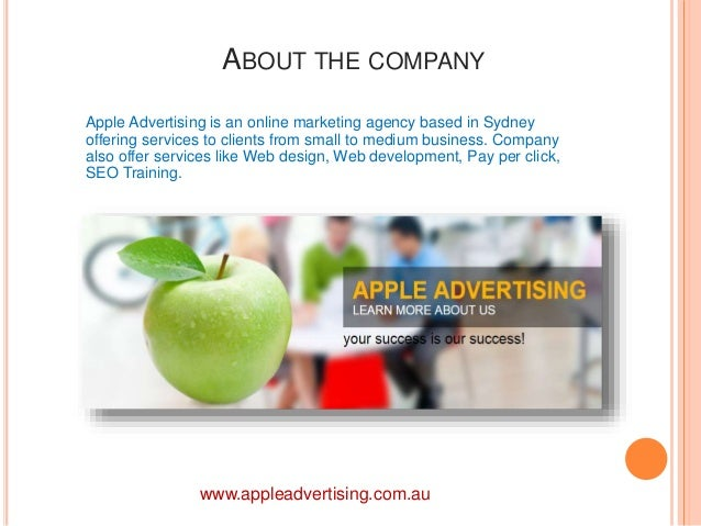 ABOUT THE COMPANY  Apple Advertising is an online marketing agency based in Sydney  offering services to clients from smal...