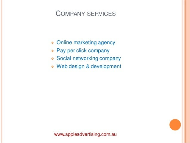 COMPANY SERVICES   Online marketing agency   Pay per click company   Social networking company   Web design & developm...