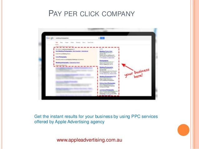 PAY PER CLICK COMPANY  Get the instant results for your business by using PPC services  offered by Apple Advertising agenc...