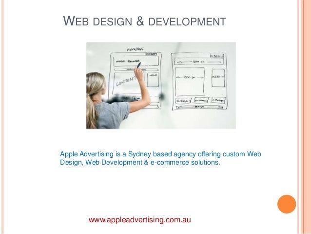 WEB DESIGN & DEVELOPMENT  Apple Advertising is a Sydney based agency offering custom Web  Design, Web Development & e-comm...