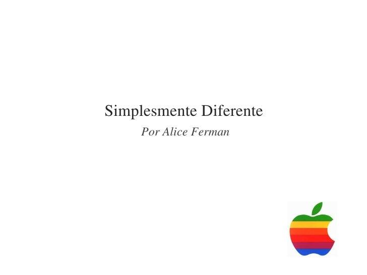 Simplesmente Diferente Por Alice Ferman