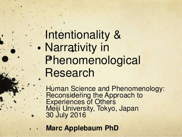 Intentionality & Narrativity in Phenomenological Research Human Science and Phenomenology: Reconsidering the Approach to E...