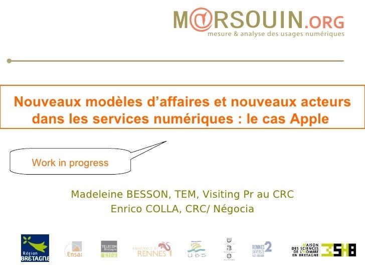 Madeleine BESSON, TEM, Visiting Pr au CRC Enrico COLLA, CRC/ Négocia Nouveaux modèles d'affaires et nouveaux acteurs dans ...