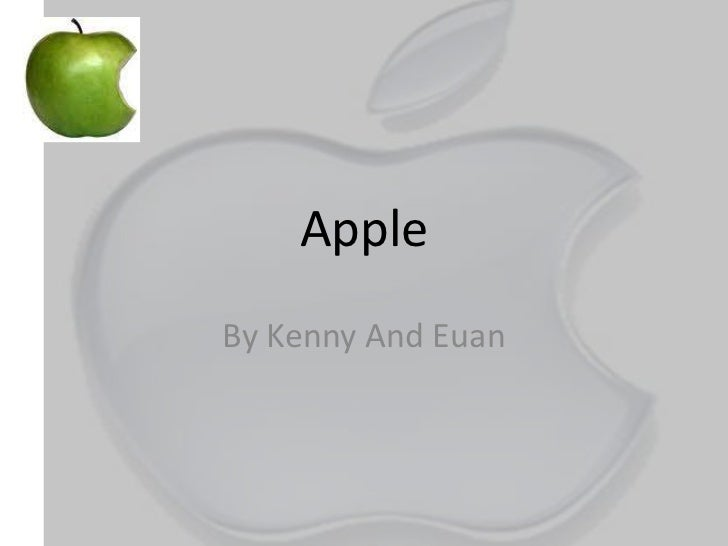 Apple<br />By Kenny And Euan<br />