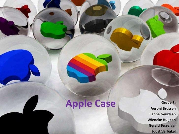 Apple Case           Group 8:               Veroni Brussen              Sanne Geurtsen             Wieneke Huijben        ...