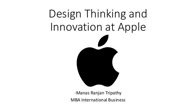 Design Thinking and Innovation at Apple -Manas Ranjan Tripathy MBA International Business
