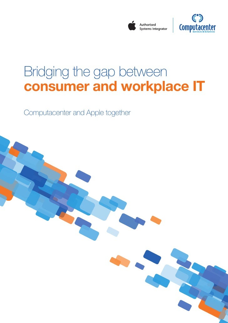 Bridging the gap betweenconsumer and workplace ITComputacenter and Apple together